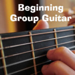 Beginning Group Guitar
